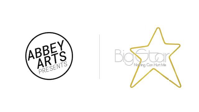 Big Star - Abbey Arts Presents