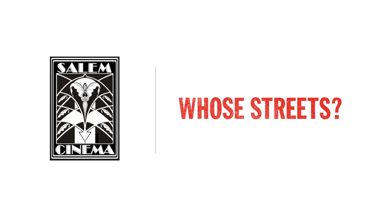 Whose Streets? - Salem Cinema