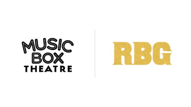 RBG - Music Box Theatre