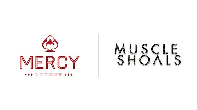 Muscle Shoals - Mercy Lounge