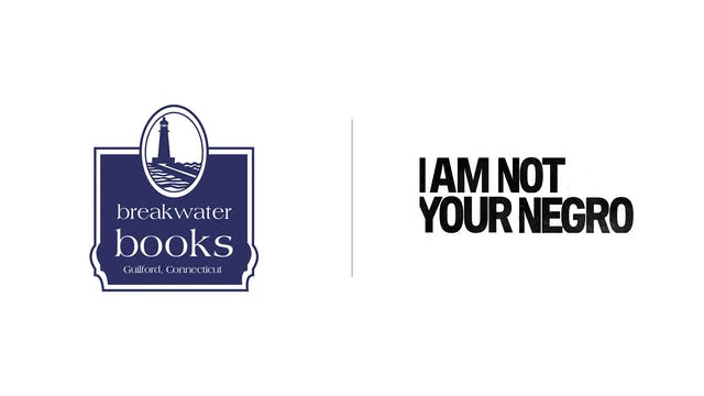 I Am Not Your Negro - Breakwater Books