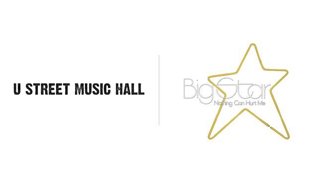 Big Star - U Street Music Hall