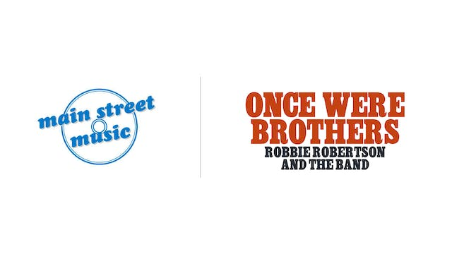 Once Were Brothers - Main Street Music