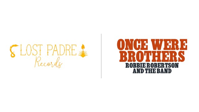Once Were Brothers - Lost Padre Records