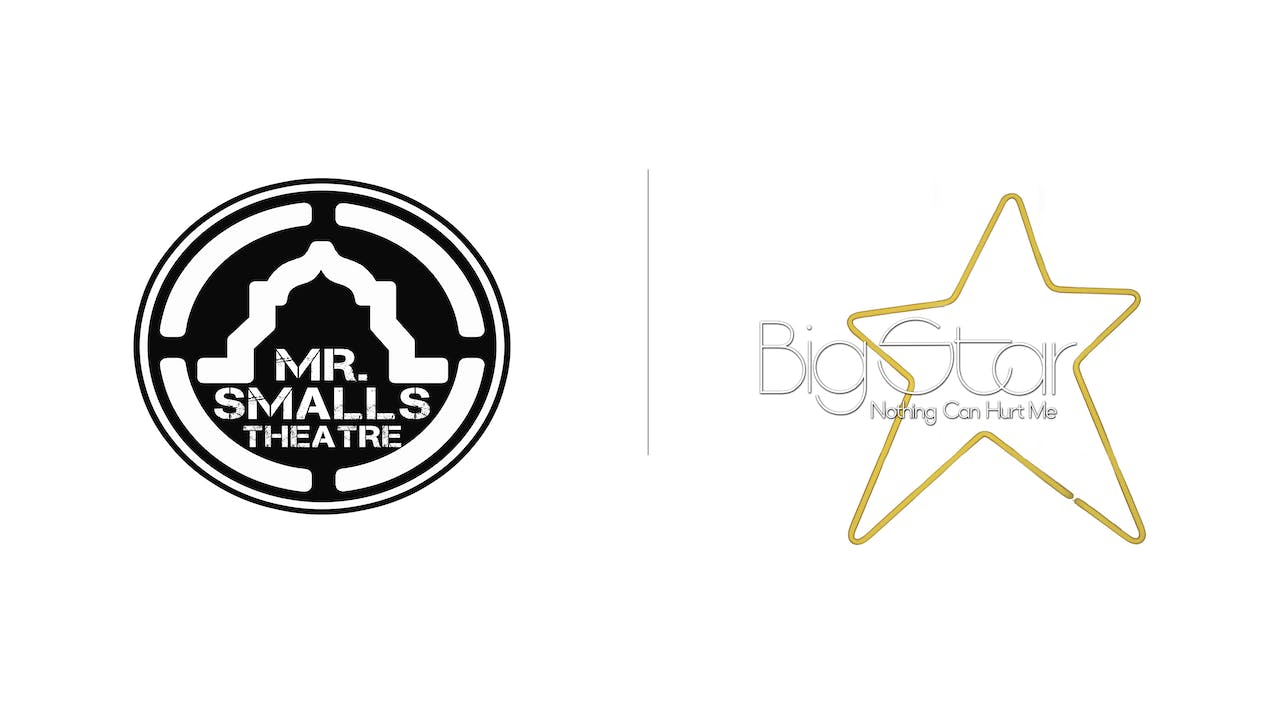 Big Star - Mr. Smalls Theatre