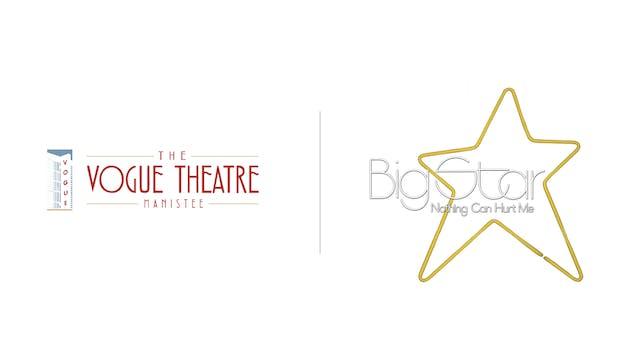 Big Star - The Vogue Theatre