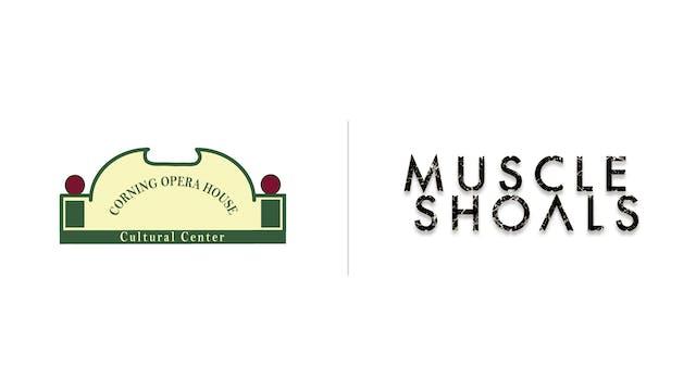 Muscle Shoals - Corning OPera House