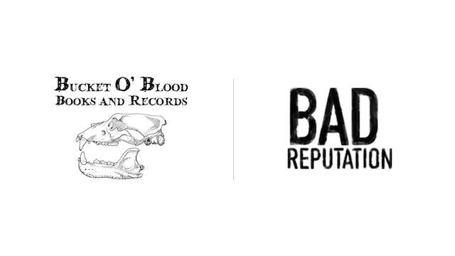 Bad Reputation - Bucket O'Blood Books & Records