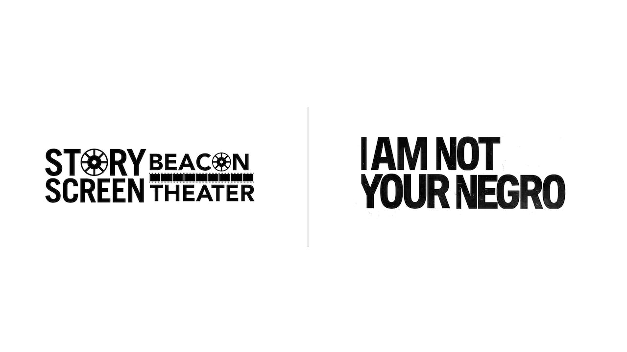 I Am Not Your Negro - Story Screen Beacon Theater