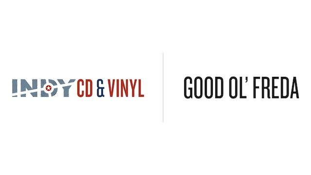 Good Ol Freda - Indy CD & Vinyl