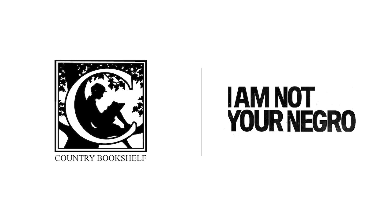 I Am Not Your Negro - Country Bookshelf