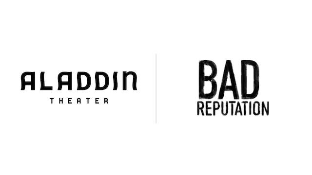 Bad Reputation - Aladdin Theater