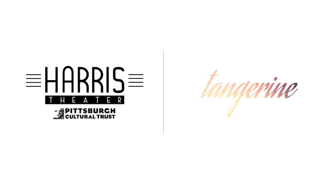 Tangerine - Harris Theater