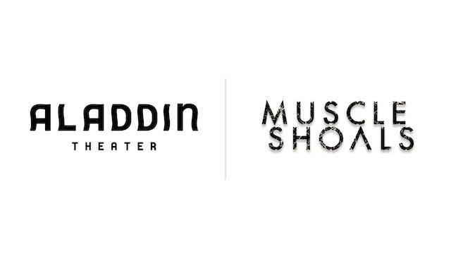Muscle Shoals - Aladdin Theater