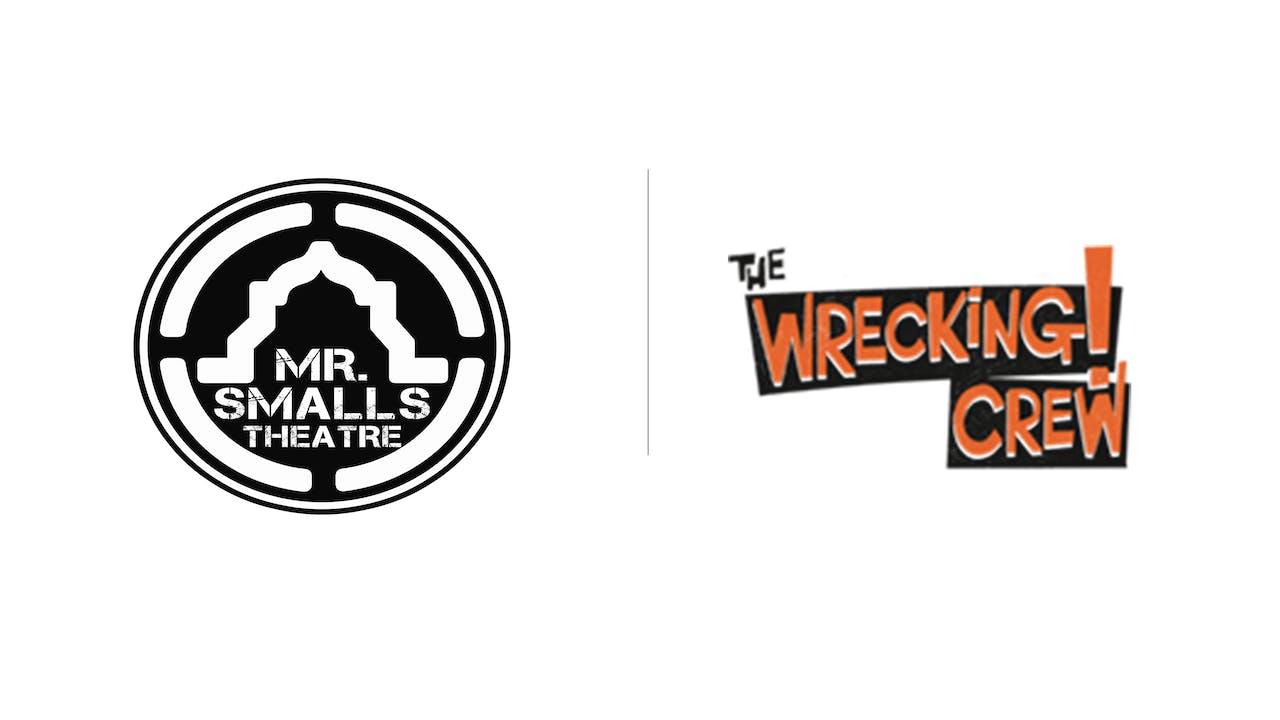 The Wrecking Crew - Mr. Smalls Theatre