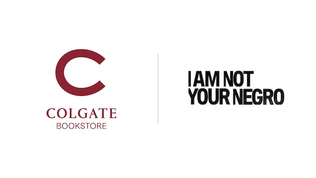 I Am Not Your Negro - Colgate Bookstore