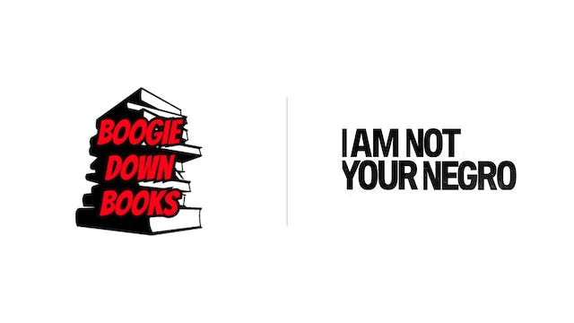 I Am Not Your Negro - Boogie Down Books