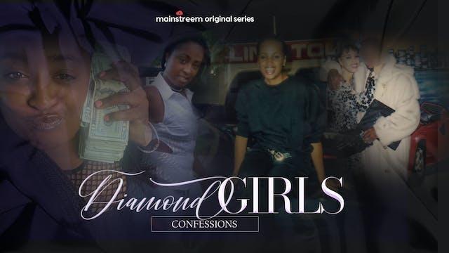 Diamond Girls: Confessions - S1 Ep1 - Tracy Cowan/Crystal Felton