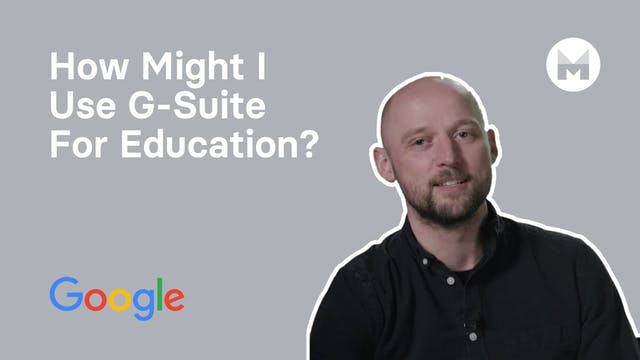 2. How Might I Use G-Suite For Education?