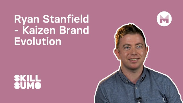 Ryan Stanfield - Kaizen Brand Evolution