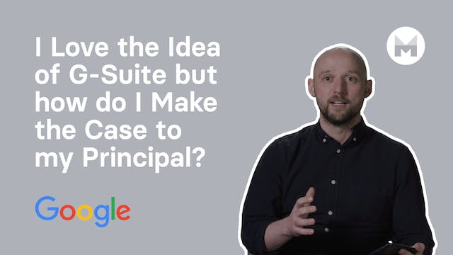 5. I Love the Idea of G-Suite but how do I Make the case to my Principal?