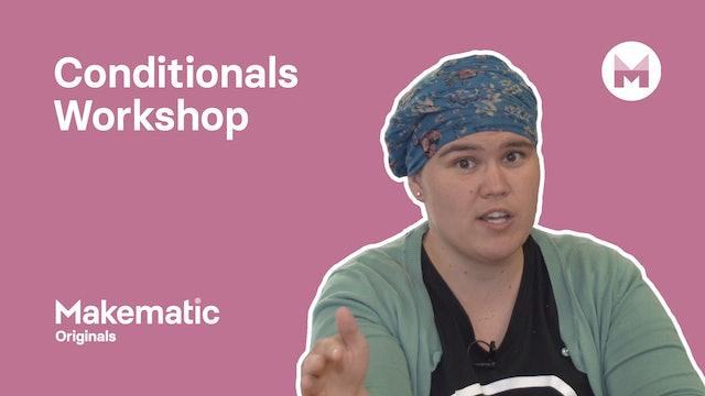 33. Conditionals Workshop