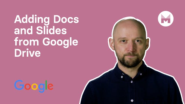 5. Adding Docs and Slides from Google...
