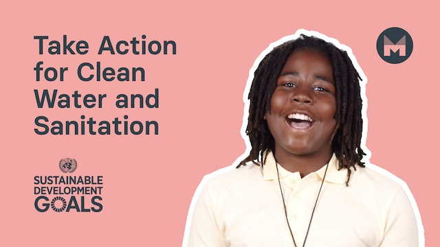 2. Take Action for Clean Water and Sanitation (Ages 5 - 11)