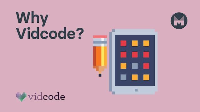 Why Vidcode?