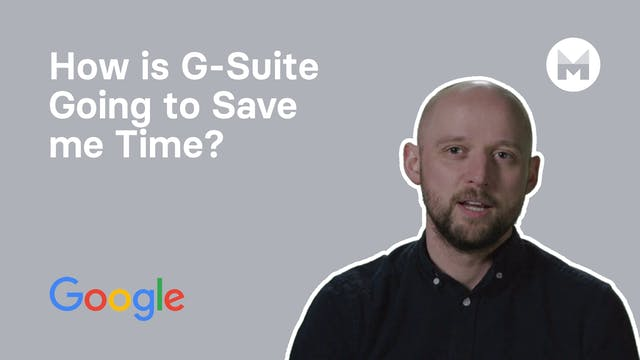 10. How is G-Suite Going to Save me Time?