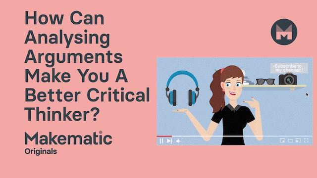 How Can Analysing Arguments Make You A Better Critical Thinker?