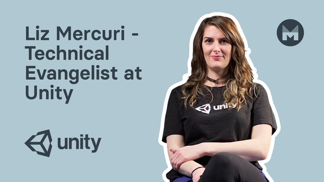 Liz Mercuri - Technical Evangelist at Unity