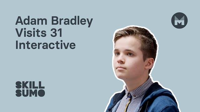 Adam Bradley visit 31 Interactive