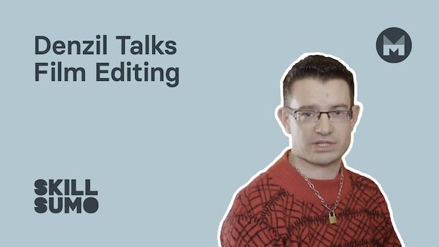 Denzil talks film editing