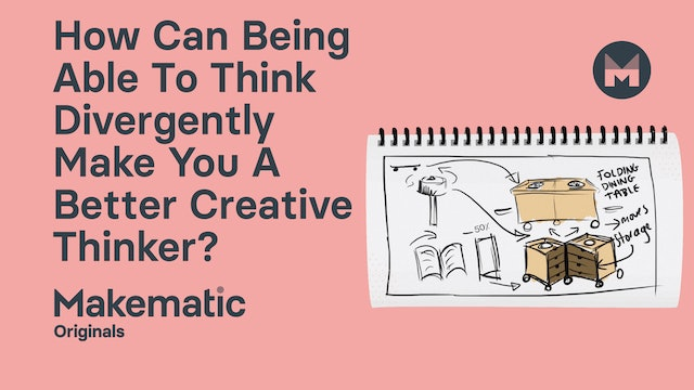 How Can Being Able To Think Divergently Make You A Better Creative Thinker?