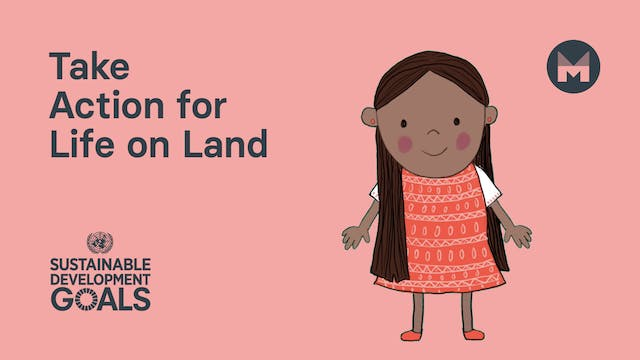 8. Take Action for Life on Land (Ages...