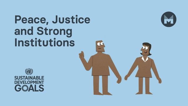 Global Goal 16: Peace, Justice and Strong Institutions (Ages 11 - 17)