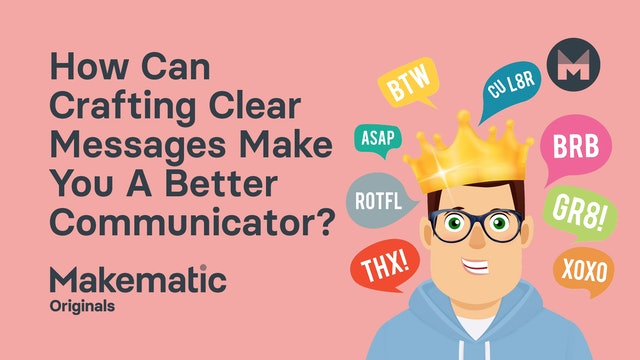 How Can Crafting Clear Messages Make You A Better Communicator?