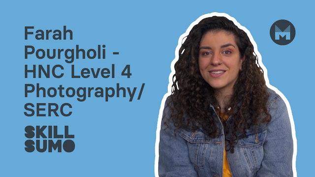 Farah Pourgholi - HNC Level 4 Photography | SERC