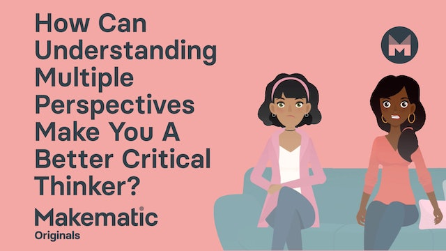 How Can Understanding Multiple Perspectives Make You A Better Critical Thinker?