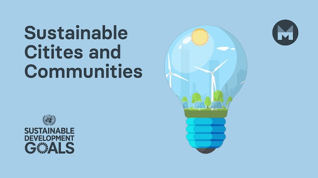 11. Global Goal 11: Sustainable Cities and Communities (Ages 11 - 17)
