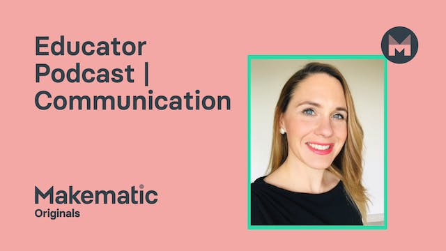Educator Podcast | Communication