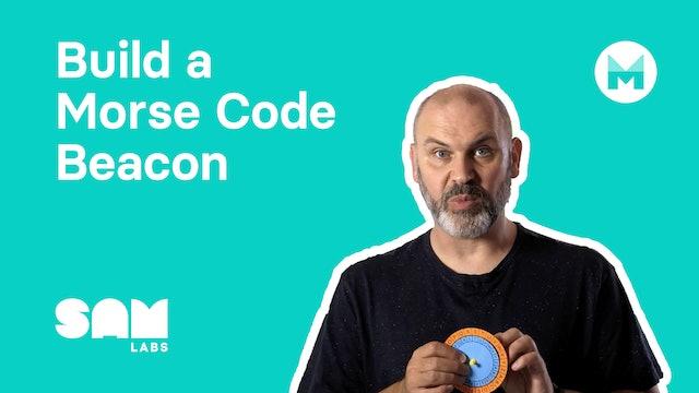 Build a Morse Code Beacon