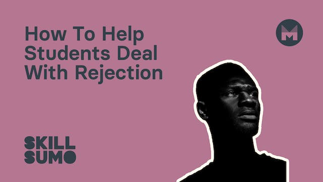 How To Help Students Deal With Rejection