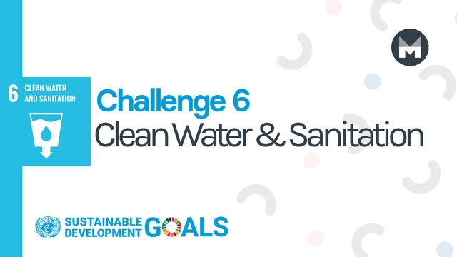 Challenge 6: Clean Water and Sanitation