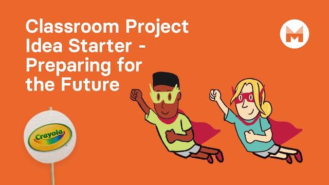 11. Classroom Project Idea Starter - ...