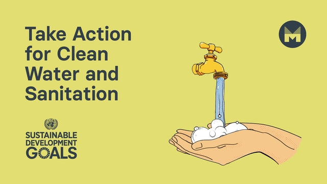 2. Take Action for Clean Water and Sanitation (Ages 11 - 17)