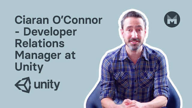 Ciaran O'Connor - Developer Relations Manager at Unity