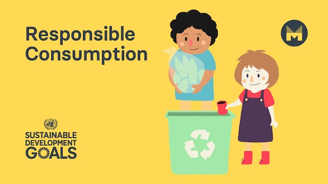 Global Goal 12: Responsible Consumption (Ages 5 - 11)