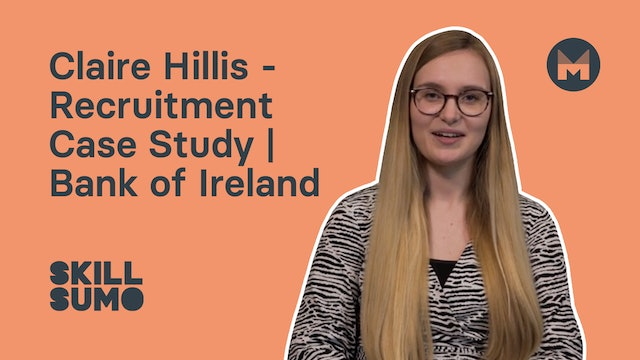 Claire Hillis - Recruitment Case Study | Bank of Ireland